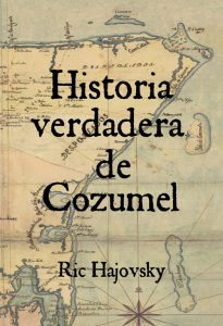 Historia Verdadera de Cozumel