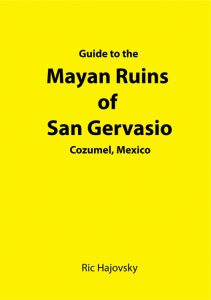 Guide to the Mayan Ruins of San Gervasio